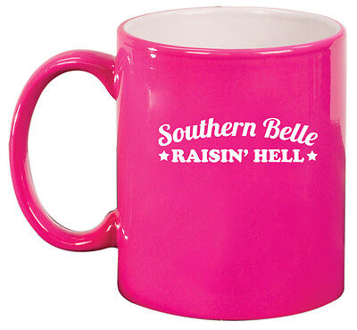 11oz Ceramic Coffee Tea Mug Glass Cup Southern Belle Raising Hell