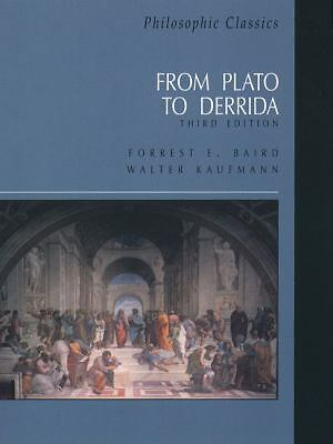 Philosophic Classics : From Plato to Derrida by Forrest E. Baird (1999,...