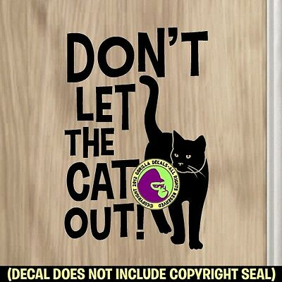 DON'T LET THE CAT OUT Cats Front Door Caution Sign Vinyl Decal Sticker BL