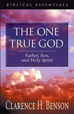 The One True God: Father, Son, and Holy Spirit (Biblical Essentials)