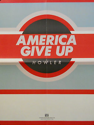HOWLER, AMERICA GIVE UP POSTER (T10)