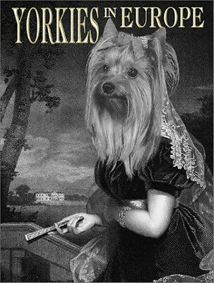 YORKIES IN EUROPE Yorkshire Terrier DRESSED DOG BOOK great gift idea!