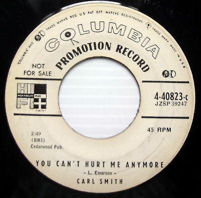 CARL SMITH promo 45 You Can't Hurt Me Anymore COLUMBIA