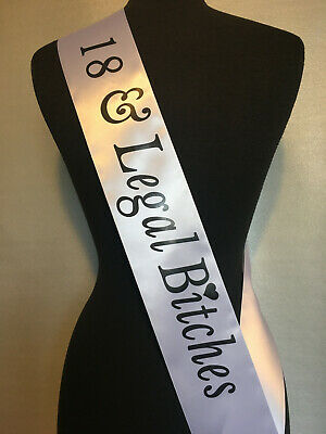Eighteen, 18 & Legal Bitches Birthday Party Sash- White, Purple, Black, Hot Pink