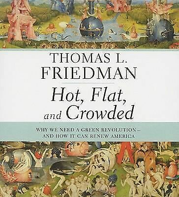Hot, Flat, and Crowded : Why We Need a Green Revolution T. Friedman AUDIO BOOK