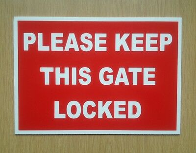Please keep this gate locked.  Plastic Sign.   (BL-117)