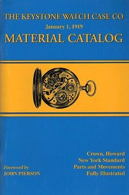 KEYSTONE WATCH CASE CO 1919 MATERIAL CATALOG Reprint- Howard, Crown, NY Standard