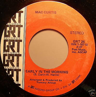 """MAC CURTIS EARLY IN THE MORNING MINT 7"""" 45 GRT REC."""