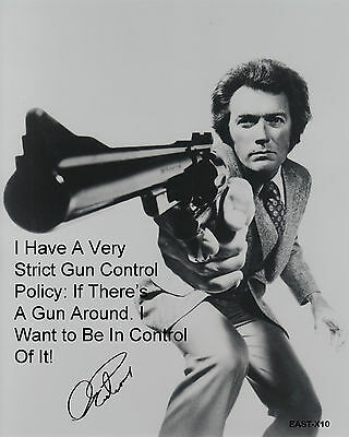 """Eastwood B&W 8""""x10""""Quote Autographed Photo Copy """"Dirty Harry"""" GUN CONTROL...."""