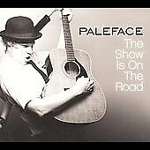 Paleface - Show Is on the Road USA Shipping Included