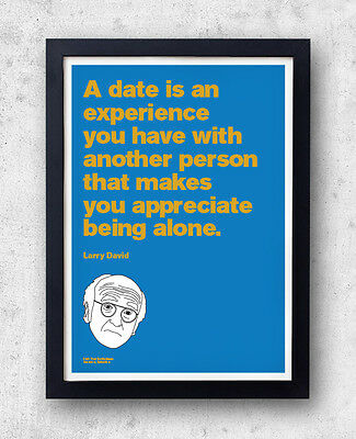"Curb Your Enthusiasm Quote Poster! ""A date is..."" Larry David, jerry seinfeld"