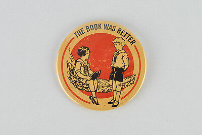 The Book Was Better Large Button! book club, library, literature, classics,humor