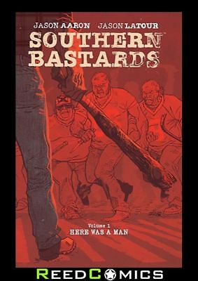 SOUTHERN BASTARDS VOLUME 1 HERE WAS A MAN GRAPHIC NOVEL Paperback Collects #1-4