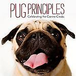 Pug Principles: Celebrating the Canine Credo, Willow Creek Press, Acceptable Boo