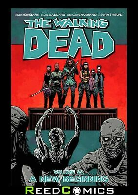 THE WALKING DEAD VOLUME 22 A NEW BEGINNING GRAPHIC NOVEL Collects Issues 127-132