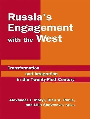 Russia's Engagement with the West: Transformation and Integration in the Twent..