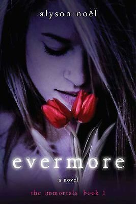 Evermore - The Immortals by Alyson Noël (2009, Paperback)