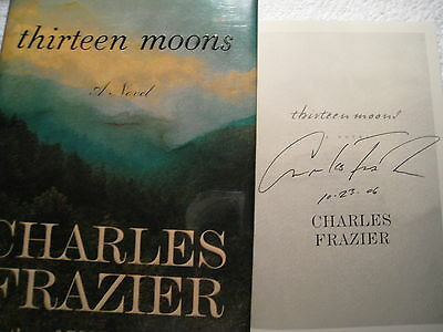 Signed 1st/1st THIRTEEN MOONS by Charles Frazier (2006, Hardcover) NEW!