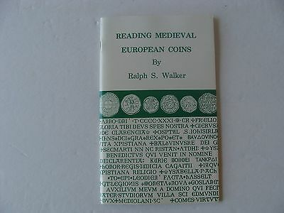 READING MEDIEVAL EUROPEAN COINS, by Ralph S. Walker