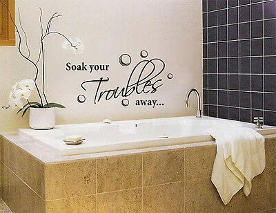 European Soak Your Troubles Away Bathroom Wall Quote Decal Vinyl Art Sticker New