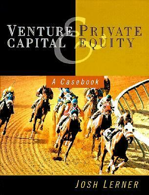 Venture Capital and Private Equity: A Casebook Lerner, Josh