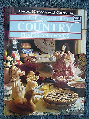 Treasury of Country Crafts & Food by Better Homes & Gardens Hardcover LIKE NEW