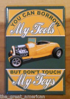 Borrow My Tools Don/'t Touch My Toys Metal TIN SIGN Hotrod Roadster Shop Poster