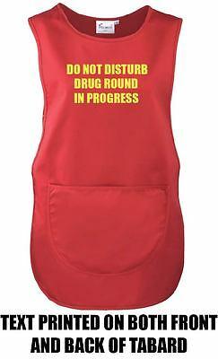 Do Not Disturb Drug Round Tabard Nurse Hospital Printed Front & Rear Care Home