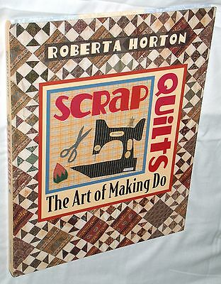 Scrap Quilts: The Art of Making Do