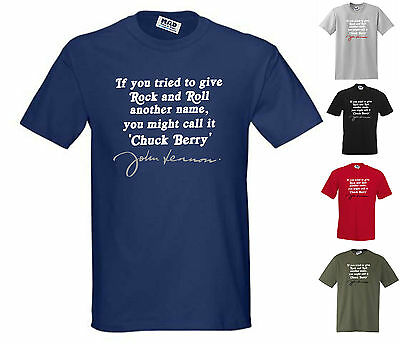 If you call Rock n Roll another name: Chuck Berry, John Lennon Quote T-Shirt