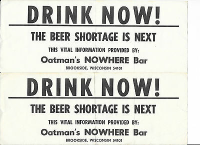 (2) 1960's DRINK NOW! Beer Shortage is Next~Oatman's Nowhere Bar, Brookside Wis