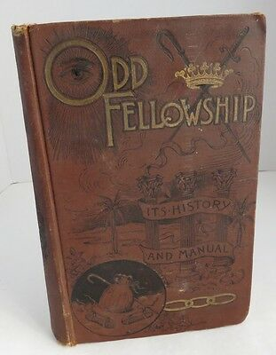 1890 IOOF ODD FELLOWSHIP ITS HISTORY AND MANUAL HARDCOVER BOOK    (INV2648)