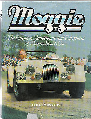 Moggie - Purchase, Maintenance & Enjoyment of Morgan Sports Cars by Musgrove