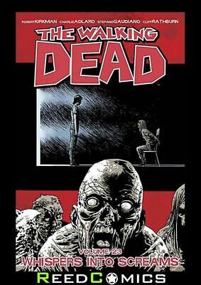 WALKING DEAD VOLUME 23 WHISPERS INTO SCREAMS GRAPHIC NOVEL Collects #133-138