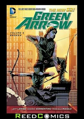 GREEN ARROW VOLUME 6 BROKEN GRAPHIC NOVEL New Paperback Collects (2011) #32-34