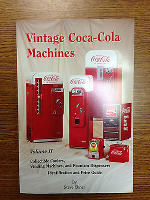 Autographed Vintage Coca-Cola Machines Identification Manual and Price Guide