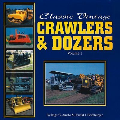 NEW Classic Vintage Crawlers & Dozers, Volume 1 by Donald J. Heimburger