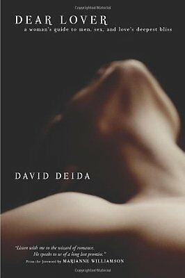 Dear Lover: A Woman's Guide To Men, Sex, And Love's Deepest Bliss by David Deida