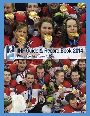 NEW IIHF 2014 Guide and Record Book by IIHF (Int'l Ice Hockey Federation)