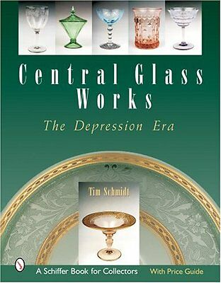 Central Glass Works: The Depression Era (Schiffer Book for Collectors with Price