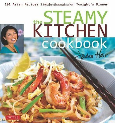 The Steamy Kitchen Cookbook: 101 Asian Recipes Simple Enough for Tonight's Dinne