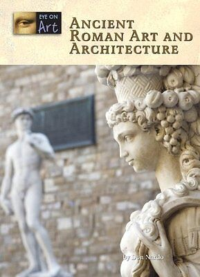 NEW Ancient Roman Art and Architecture (Eye on Art) by Don Nardo
