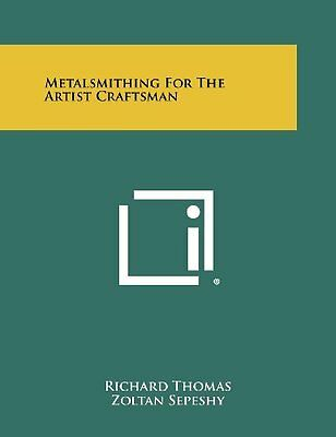 NEW Metalsmithing for the Artist Craftsman by Richard Thomas