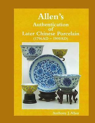 NEW Allen's Authentication of Later Chinese Porcelain (1796 AD - 1999 AD)