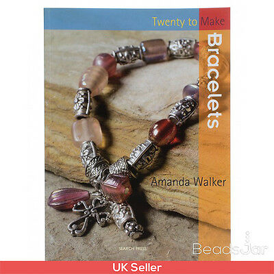 Twenty to Make Bracelets Jewellery Making Book by Amanda Walker (A24/11)