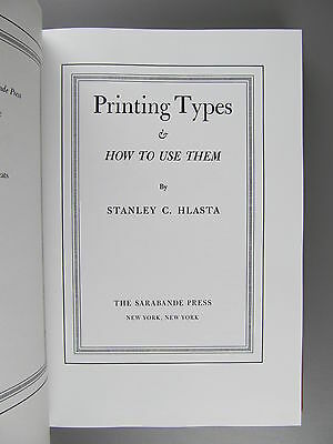 Printing Types and How to Use Them, by Stanley Hlasta, 1990