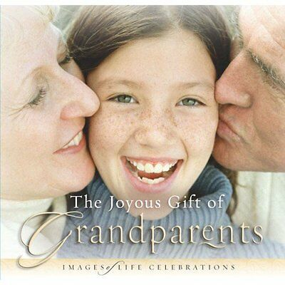 NEW The Joyous Gift of Grandparents (Images of Life Celebrations)