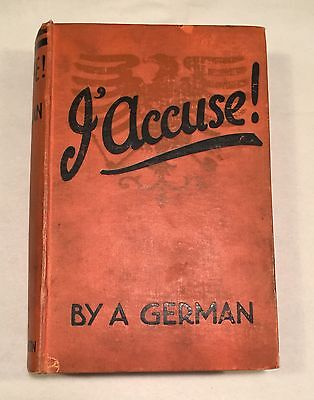 I ACCUSE! (J'ACCUSE!) by a GERMAN - 1915 Hardcover Antique WWI Military War Book