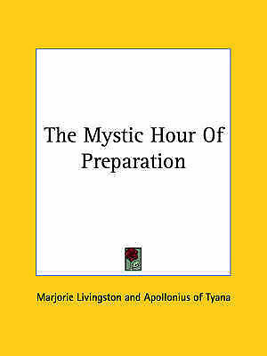 NEW The Mystic Hour Of Preparation by Marjorie Livingston