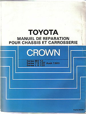 Toyota Crown Chassis & Body original Repair Manual No. 36228K 1983 FRENCH TEXT